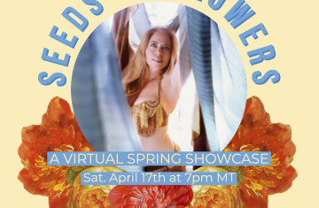 """A woman in a gold costume with a blue veil dances surrounded by orange and red flowers. Text reads: """"Seeds to Flowers: A Virtual Spring Showcase"""""""